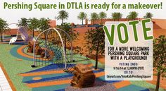The Pershing Square Park Advisory Board (PAB) wants to install two kids playgrounds, but they need your help! All you have to do to help get these playgrounds in motion is VOTE! Vote and then share this photo with everyone you know! Family, friends, coworkers, strangers, everyone!  Help transform Pershing Square into a more welcoming park with new playgrounds.  Deadline to vote is Sept. 6 at 12pm. #vote #DTLA #LA #pershingsquare #kids #park #play