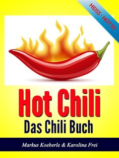HOT Chili - Das Chili Buch Chili, Hot, Life, Chili Powder, Chilis, Chile