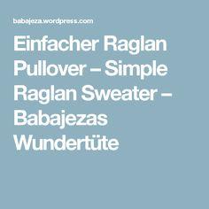 Einfacher Raglan Pullover – Simple Raglan Sweater – Babajezas Wundertüte