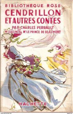 CENDRILLON ET AUTRES CONTESCharles PERRAULT Mme d'Aulnoy Mme Leprince de Beaumont Illustrations de Micheline DuvergierAvec jaquette en couleursEditions Hachette - Paris 1950