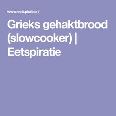 Grieks gehaktbrood (slowcooker) | Eetspiratie