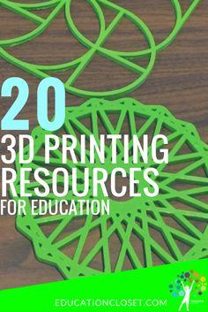 20 3D Printing Resources for Education | educationcloset.com