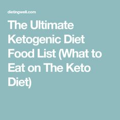 The Ultimate Ketogenic Diet Food List (What to Eat on The Keto Diet)
