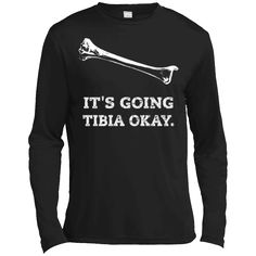 Hi everybody!   X-Ray Tech - It's Going Tibia Okay. Funny Radiology T-Shirt - Long Sleeve Tee https://vistatee.com/product/x-ray-tech-its-going-tibia-okay-funny-radiology-t-shirt-long-sleeve-tee/  #XRayTechIt'sGoingTibiaOkay.FunnyRadiologyTShirtLongSleeve