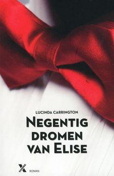 Goodreads   Negentig dromen van Elise by Lucinda Carrington — Reviews, Discussion, Bookclubs, Lists