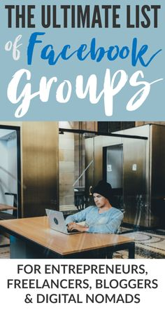 Ultimate List of Facebook Groups for Entrepreneurs, Freelancers, Bloggers & Digital Nomads