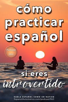 063- Cómo practicar español si eres introvertido — Español Automático
