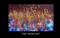 #Artfinder #JuliaApostolova #Original #Contemporary #Abstract #MixedMedia #3D #Sculpture #Painting '' #Time #Travelling ''