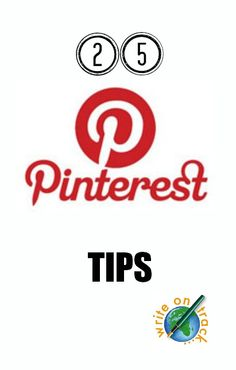 25 Pinterest Tips To Maximise Your Pinterest Success - Write On Track