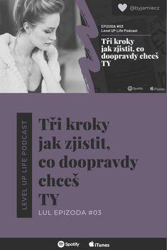 3 Kroky jak zjistit, co doopravdy chceš TY [ LUL ] Tantra, Itunes, Motivation, Happy, Movie Posters, Sport, Psychology, Deporte, Film Poster