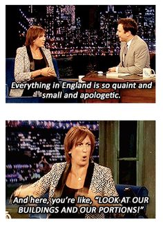England vs US, Miranda Hart. It's like America keeps looks over its back for someone (*cough* England) to tell her she can't do something, and then does it bigger anyways for the fun of it. British Humor, British Comedy, Miranda Hart Quotes, Tv Quotes, Funny Quotes, Funny People, Make You Smile, Comedians, The Funny