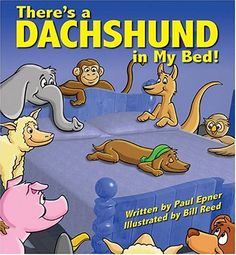 There's a Dachshund in My Bed! by Paul Epner,