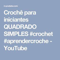 Crochê para iniciantes  QUADRADO SIMPLES #crochet #aprendercroche - YouTube