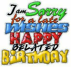 Belated Birthday Animated Gif - Page 2 Images, Pictures, Photos Birthday Greetings For Boss, Belated Happy Birthday Wishes, Happy Birthday Husband, Birthday Wishes For Myself, Birthday Wishes Cards, Happy Birthday Funny, Happy Birthday Quotes, Happy Quotes, Quotes Quotes