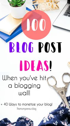 100 Blog post ideas when you've hit a blogging wall