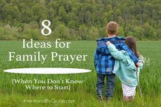 8 ideas for family prayer when you don't know where to start. | IntentionalByGrace.com