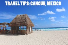 Travel Tips: Cancun, Mexico http://www.dreamtripsdepot.com