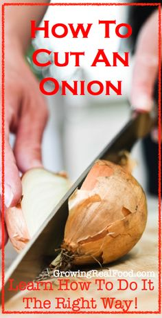 How To Cut An Onion The Right Way - Growing Real Food