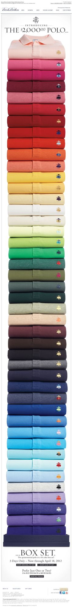Brooks Brothers >> sent 4/16/12 >> $2,000.00? >> Brooks Brothers gets subscribers spinning their scroll wheels and swiping their fingers with this delightfully long email that shows the impressive color selection of their polos. The offer itself is a little absurd, although it is a good discount, and at its heart is more for shock value. –Chad White, Principal of Marketing Research