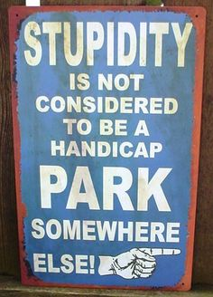 they need this sign in the walmart parkinglot in louisville!