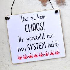 Witziges Schild mit Spruch CHAOS mit SYSTEM