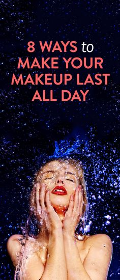 make your makeup last all day