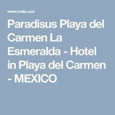 Paradisus Playa del Carmen La Esmeralda - Hotel in Playa del Carmen - MEXICO