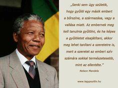 Nelson Mandela gondolata a gyűlöletről és a szeretetről. A kép forrása: legypozitiv.hu