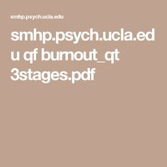 smhp.psych.ucla.edu qf burnout_qt 3stages.pdf