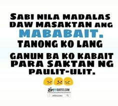 Filipino Quotes, Pinoy Quotes, Tagalog Love Quotes, Love Song Quotes, Hurt Quotes, Crush Quotes, Me Quotes, Memes Pinoy, Tagalog Quotes Patama