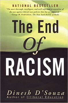 The End of Racism: Finding Values In An Age Of Technoaffluence: Dinesh D'Souza: 9780684825243: Books - Amazon.ca
