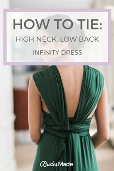 How to tie and style the infinity dress in a high neck, low back style. This TieTorial features our Forest Green Infinity Dress. Multiway Bridesmaid Dress, Infinity Dress Bridesmaid, Bridesmaid Dresses Plus Size, Bridesmaids, Infinity Dress Ways To Wear, Infinity Dress Styles, Convertible Clothing, Convertible Dress, Multi Way Dress