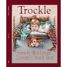 JanetteFuller.Com: Children's Book Review: Trockle by Holly Jahangiri