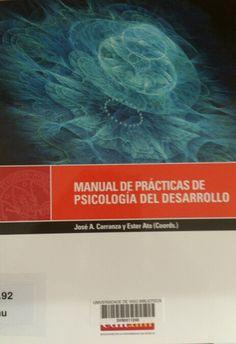 Manual de prácticas de psicología del desarrollo / José A. Carranza y Ester Ato, (coords.)