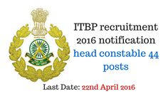 ITBP recruitment 2016 notification head constable 44 posts