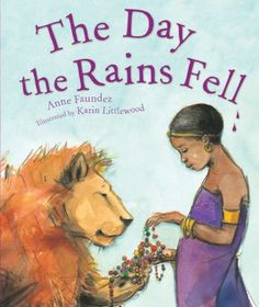 Day the Rains Fell, by Anne Faundez Lion Images, Book Reviews For Kids, Fallen Book, Kids Study, Green Books, Book Lists, Reading Lists, Chapter Books, Book Recommendations