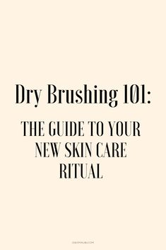 Dry Brushing The Guide to Your New Skincare Ritual Benefits Of Dry Brushing, Dry Brushing Skin, Organic Skin Care, Natural Skin Care, Organic Beauty, Health And Beauty Tips, Health Tips, How To Exfoliate Skin, Ancient Greece