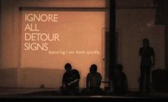 "Singapore Movies - ""Ignore All Detour Signs"" featuring I am David Sparkle. A movie on the local music scene in Singapore and the struggles faced by this rock band"