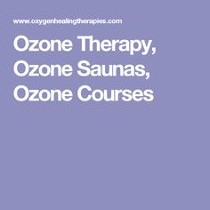 39 Great Ozone Therapy images | Ozone therapy, Benefits of, Cancer cure