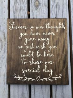 Country Wedding Discover LASER ENGRAVED Forever in out thoughts In Loving Memory Sign Loved One sign Remembrance Rustic Wedding Sign forever in our hearts Honor Wedding Tips, Diy Wedding, Wedding Planning, Dream Wedding, Wedding Day, Wedding Reception, Wedding Stuff, Wedding Hacks, Reception Ideas