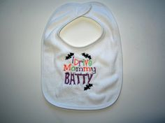 Items similar to Halloween Baby Bib- I drive mommy batty- Colors can be changed upon request on Etsy Reddit Halloween, Baby Halloween, Baby Bibs, Machine Embroidery, Trending Outfits, Unique Jewelry, Colors, Handmade Gifts, Etsy