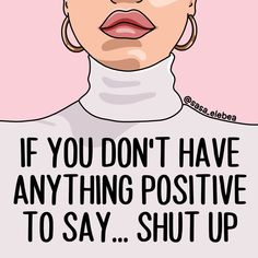 'Shut up by Sasa Elebea' Art Print by Sabrina Brugmann Babe Quotes, Girl Boss Quotes, Self Love Quotes, Mood Quotes, Woman Quotes, This Girl Quotes, Lyric Quotes, Qoutes, Body Positive Quotes