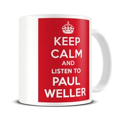 MG288 Magoo Keep Calm and Listen to Paul Weller Coffee Mug – paul weller gifts - paul weller mug - the jam