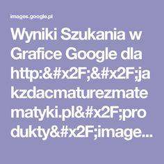 Wyniki Szukania w Grafice Google dla http://jakzdacmaturezmatematyki.pl/produkty/images/products/20160607182444-3018713.png