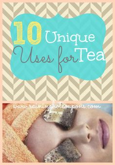 10 Ways to Use Tea in Everyday Life (Click Image)