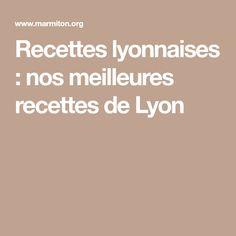 Recettes lyonnaises : nos meilleures recettes de Lyon
