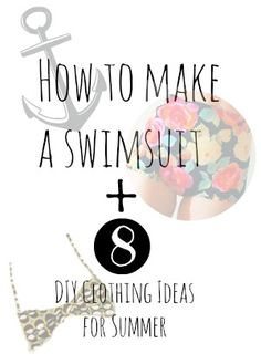 These comfy and easy DIY clothing ideas for summer will help you soak up the summer rays in style. From DIY bathing suits for women to DIY clothes projects for shorts and skirts, How to Make a Swimsuit + 8 DIY Clothing Ideas for Summer has it all.