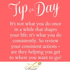 It's the little consistent actions you take daily that make the biggest difference... #TipOfTheDay