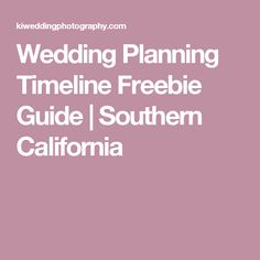 Wedding Planning Timeline Freebie Guide | Southern California