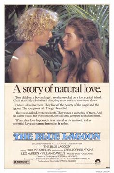 The Blue Lagoon! Okay, I confess.....I have the movie on DVD.....and the sequel....yeah. Shut up.